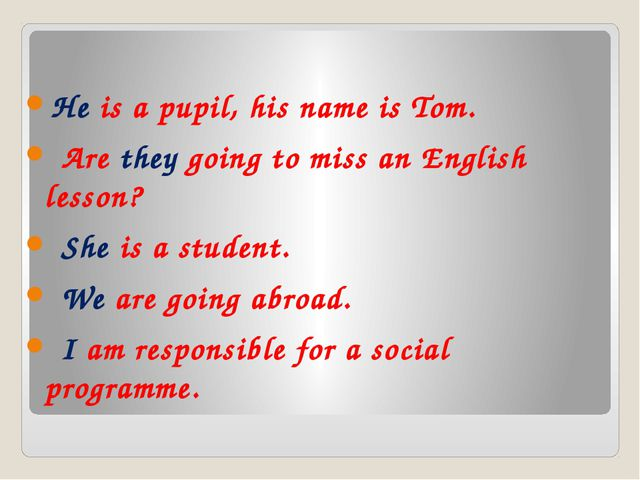 He is a pupil, his name is Tom. Are they going to miss an English lesson? Sh...