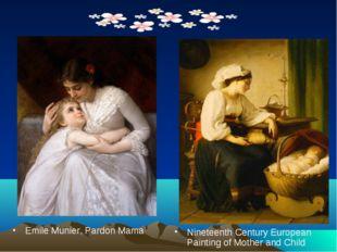 Emile Munier, Pardon Mama Nineteenth Century European Painting of Mother and