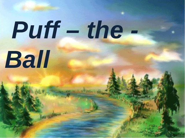 Puff – the - Ball