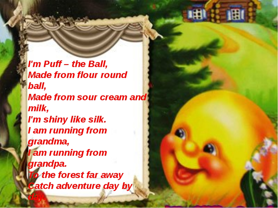 I'm Puff – the Ball, Made from flour round ball, Made from sour cream and mil...