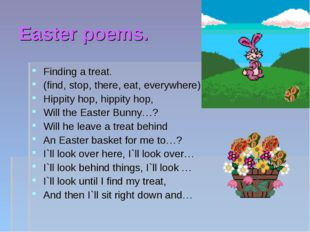 Easter poems. Finding a treat. (find, stop, there, eat, everywhere) Hippity h