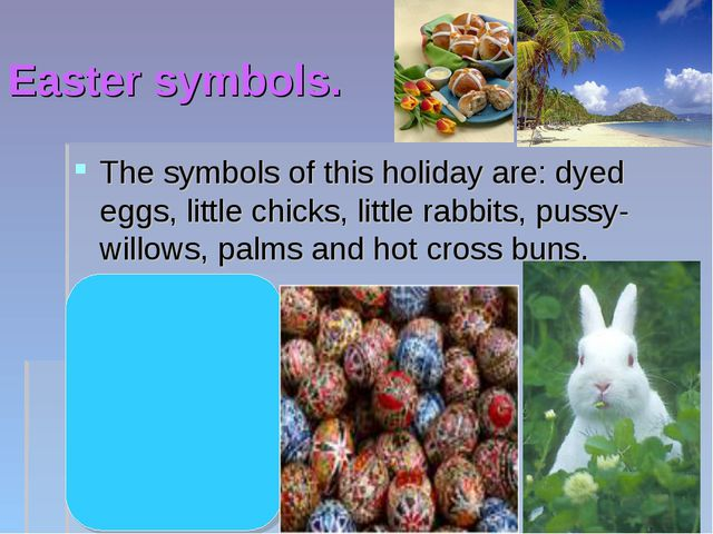 Easter symbols. The symbols of this holiday are: dyed eggs, little chicks, li...