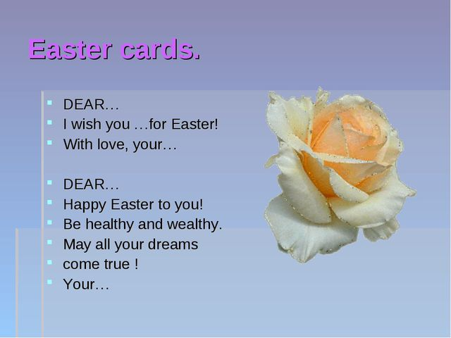 Easter cards. DEAR… I wish you …for Easter! With love, your… DEAR… Happy East...