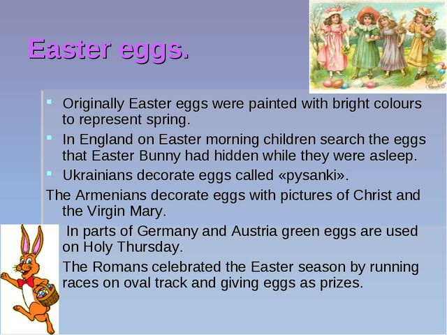 Easter eggs. Originally Easter eggs were painted with bright colours to repre...
