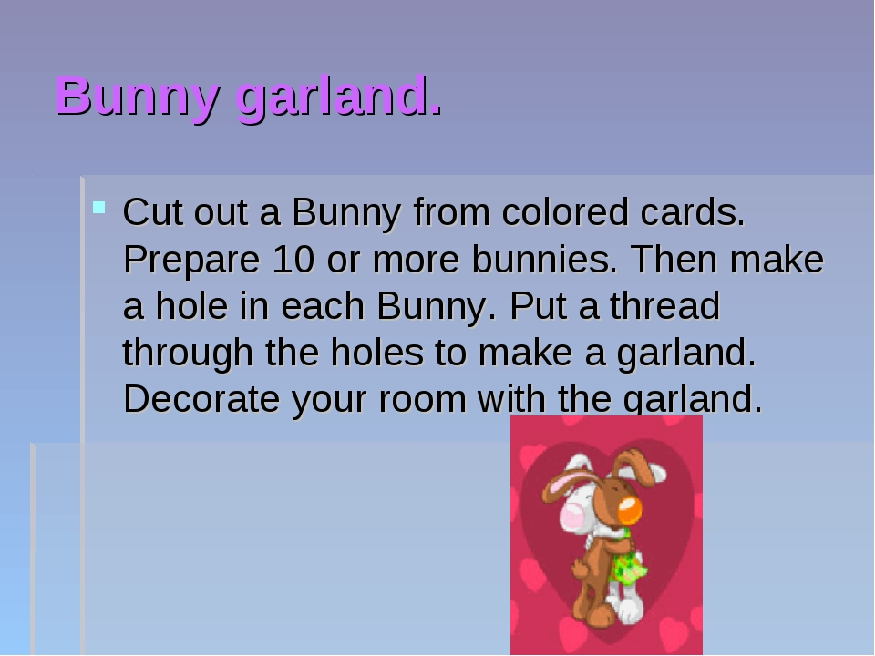 Bunny garland. Cut out a Bunny from colored cards. Prepare 10 or more bunnies...