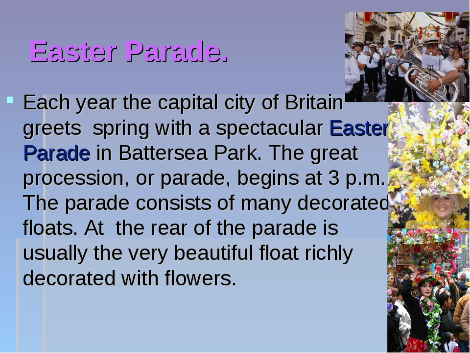 Easter Parade. Each year the capital city of Britain greets spring with a spe...