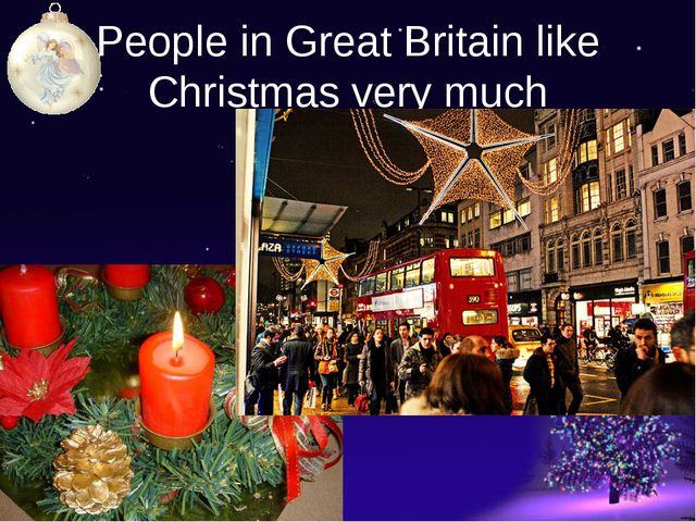 People in Great Britain like Christmas very much