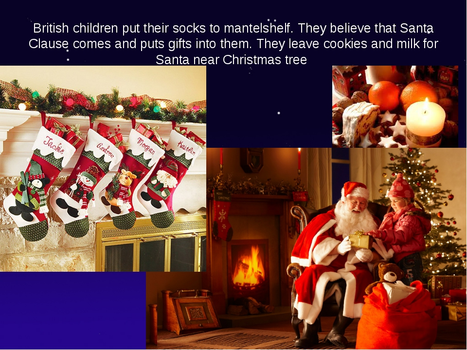 British children put their socks to mantelshelf. They believe that Santa Clau...