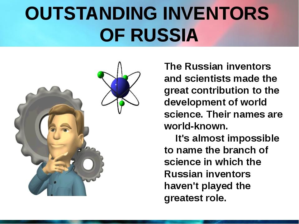 OUTSTANDING INVENTORS  OF RUSSIA