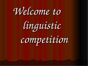 Welcome to linguistic competition
