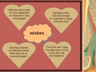 With love and a wish for your happiness on Valentine`s Day and always! Sendin