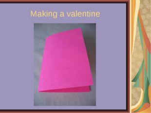 Making a valentine
