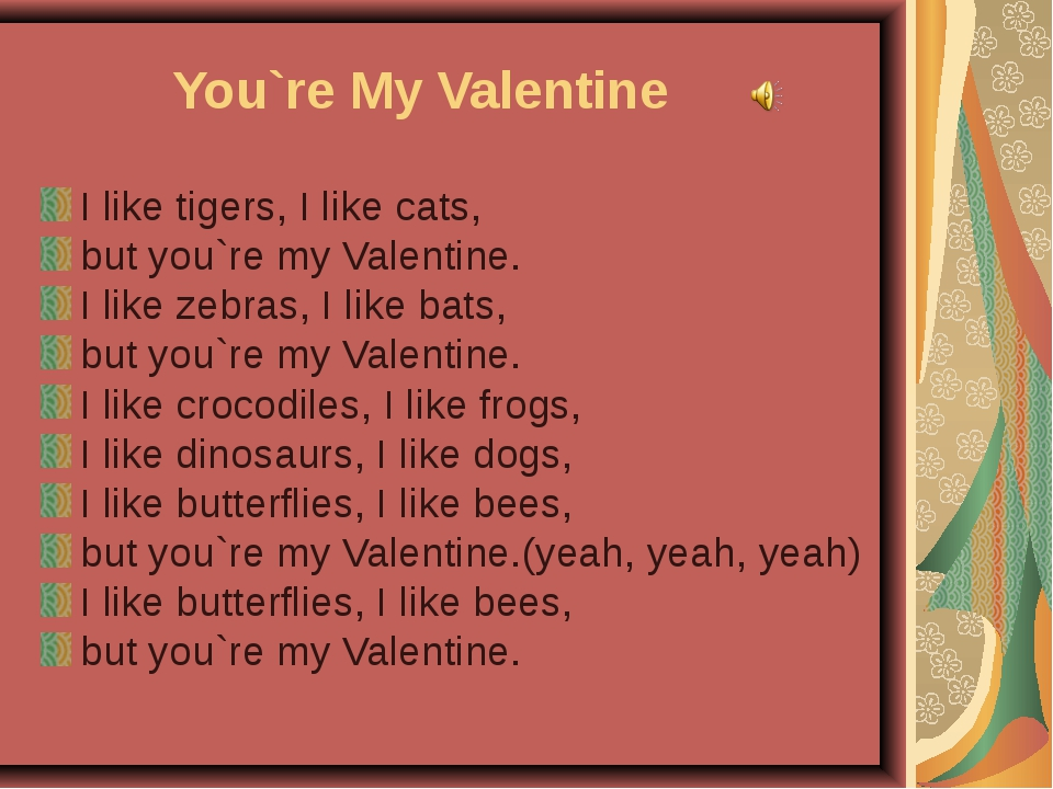 You`re My Valentine I like tigers, I like cats, but you`re my Valentine. I li...