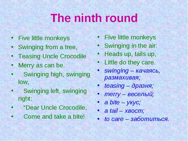 The ninth round Five little monkeys Swinging from a tree, Teasing Uncle Croco...