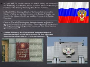 In August 1996, the Ministry of health and medical industry was transformed i