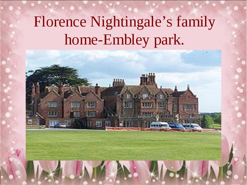 Florence Nightingale's family home-Embley park.