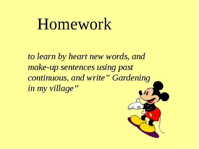 to learn by heart new words, and make-up sentences using past continuous, and...