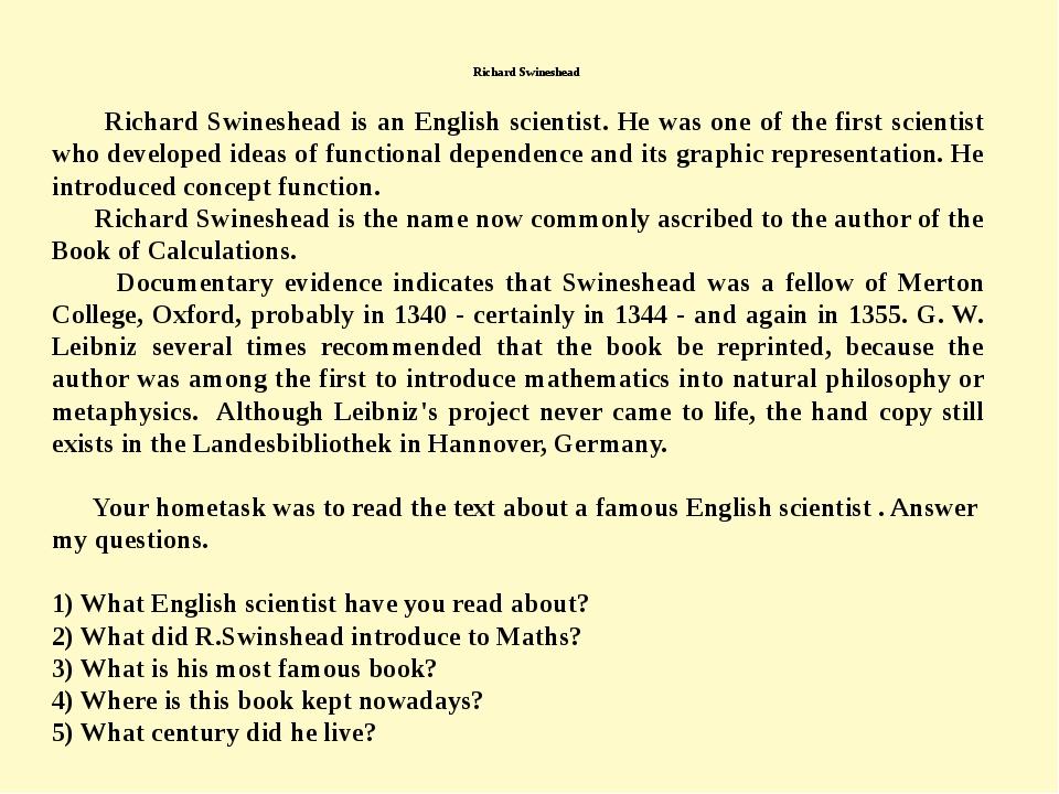 Richard Swineshead Richard Swineshead is an English scientist. He was one of...