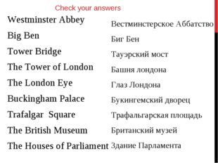 Westminster Abbey Big Ben Tower Bridge The Tower of London The London Eye Buc