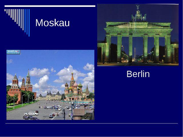 Moskau Berlin
