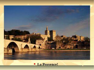 La Provence!