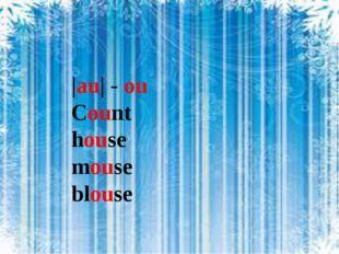 |au| - ou Count house mouse blouse