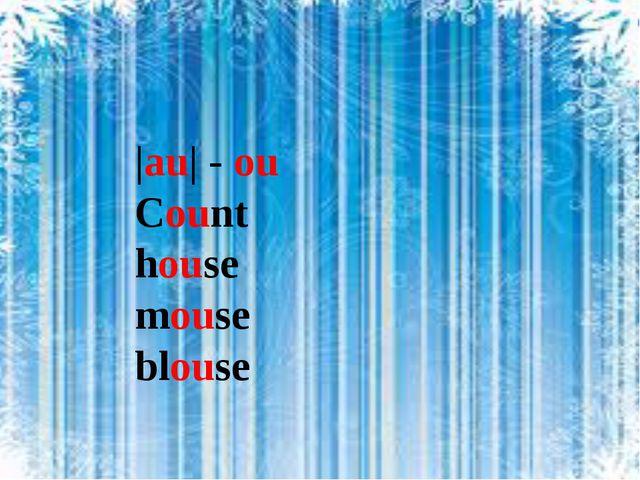  au  - ou Count house mouse blouse