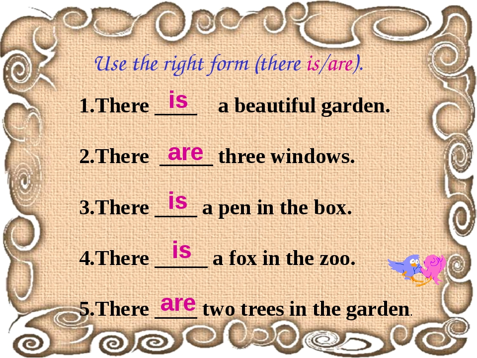 Use the right form (there is/are). 1.There ____ a beautiful garden. 2.There...