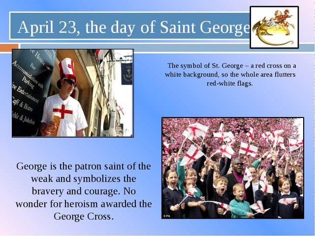 The symbol of St. George – a red cross on a white background, so the whole a...