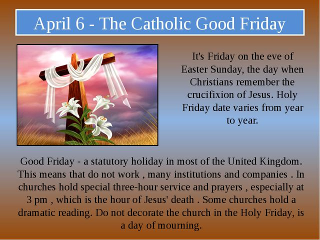 April 6 - The Catholic Good Friday It's Friday on the eve of Easter Sunday, t...