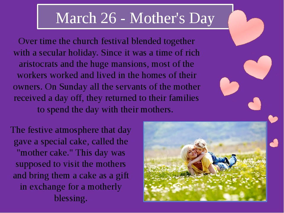 March 26 - Mother's Day Over time the church festival blended together with a...