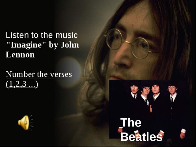 """Listen to the music """"Imagine"""" by John Lennon Number the verses (1,2,3 ...) Th..."""