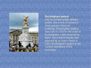 Buckingham palace with its architecturally defined profile, this is one of Lo
