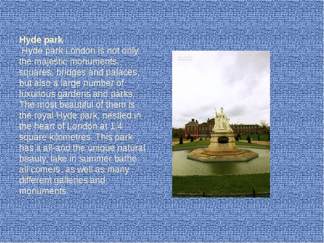 Hyde park Hyde park London is not only the majestic monuments, squares, bridg...