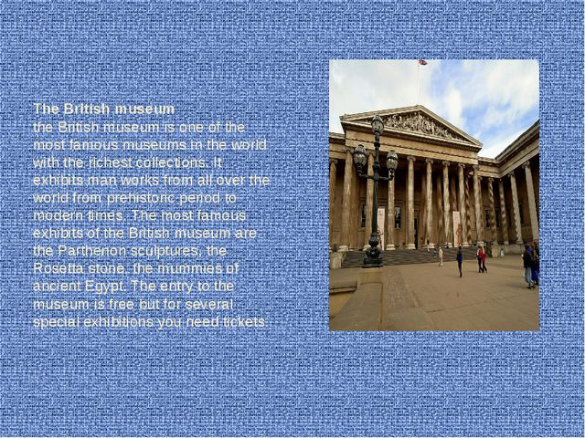 The British museum the British museum is one of the most famous museums in t...