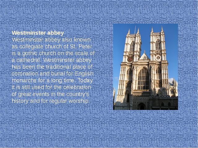 Westminster abbey Westminster abbey also known as collegiate church of St. P...