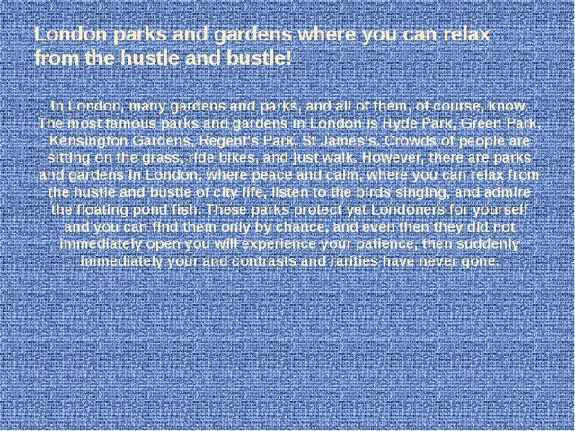 London parks and gardens where you can relax from the hustle and bustle! In L...
