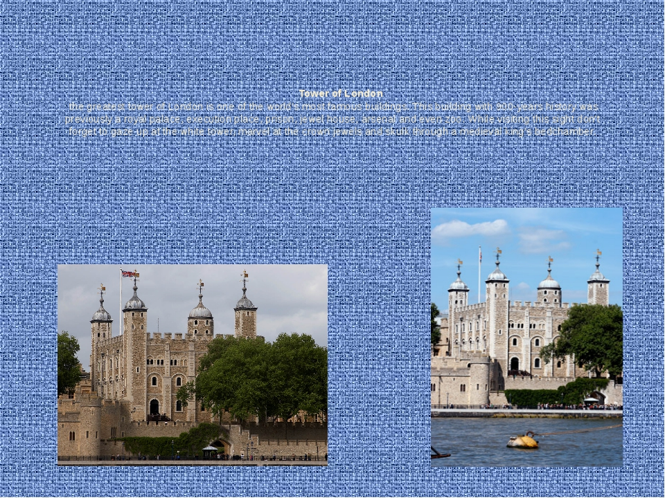 Tower of London the greatest tower of London is one of the world's most famo...