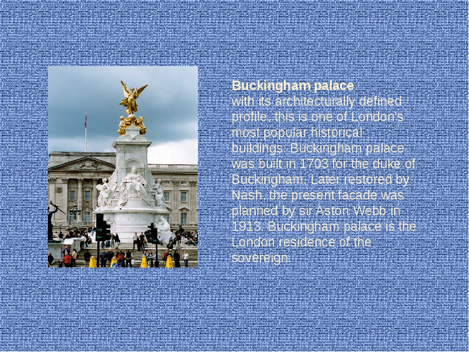 Buckingham palace with its architecturally defined profile, this is one of Lo...