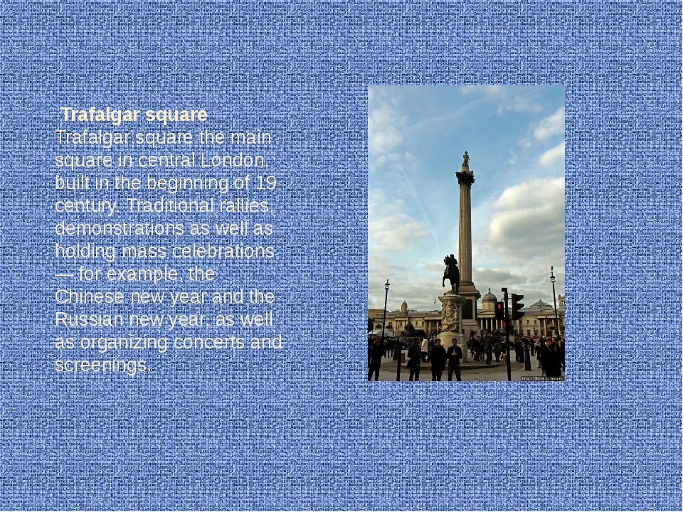 Trafalgar square Trafalgar square the main square in central London, built i...