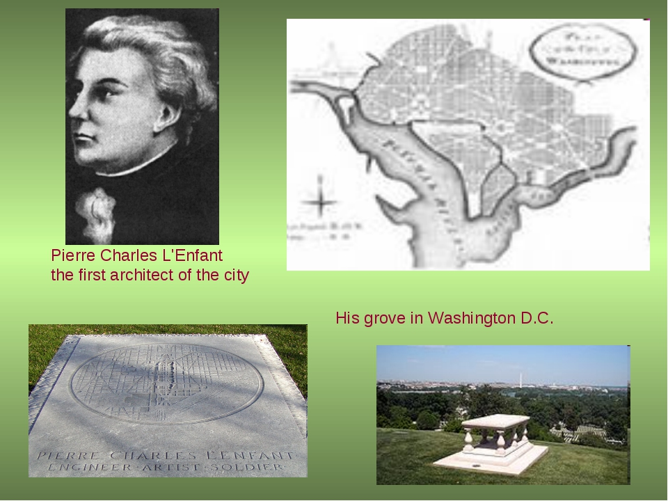 Pierre Charles L'Enfant the first architect of the city His grove in Washingt...