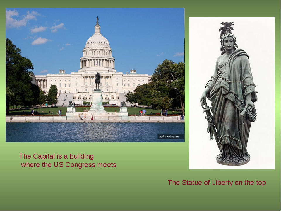 The Capital is a building where the US Congress meets The Statue of Liberty o...