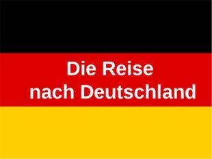 Die Reise nach Deutschland