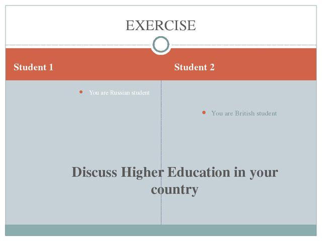 Student 1 Student 2 You are Russian student You are British student EXERCISE...