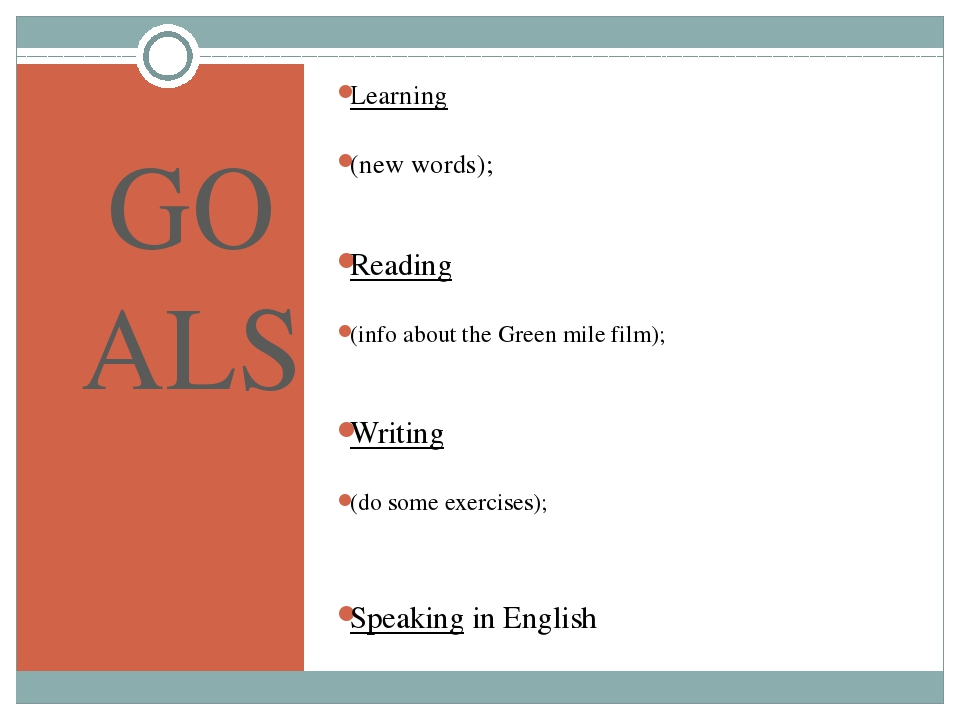 GOALS Learning (new words); Reading (info about the Green mile film); Writing...
