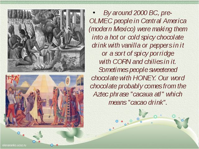 By around2000 BC, pre-OLMECpeople in Central America (modern Mexico) were...