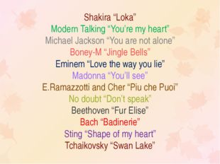 "Shakira ""Loka"" Modern Talking ""You're my heart"" Michael Jackson ""You are not"