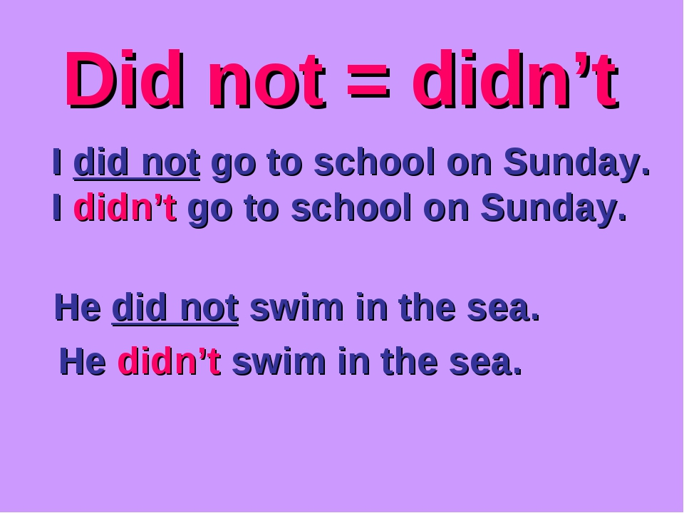 Did not = didn't I did not go to school on Sunday. I didn't go to school on S...