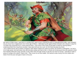 My name is Robin Hood. I was born in Locksley and I went to live in Sherwood