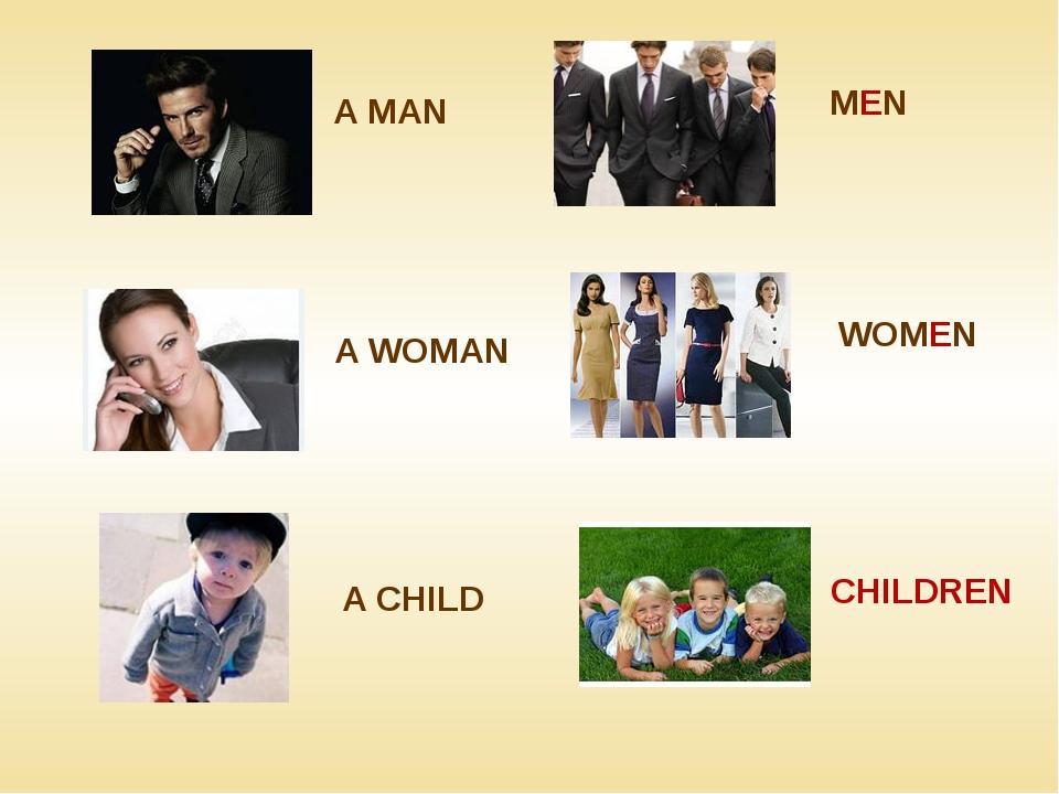 A MAN MEN A WOMAN WOMEN A CHILD CHILDREN